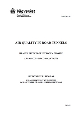 Bild på Air quality in road tunnels; Health effects of Nitrogen Dioxide and aspects on CO-pollutants; Luftkvalitet i tunnlar - Hälsoeffekter av kväveoxid och aspekter på andra luftföroreningar