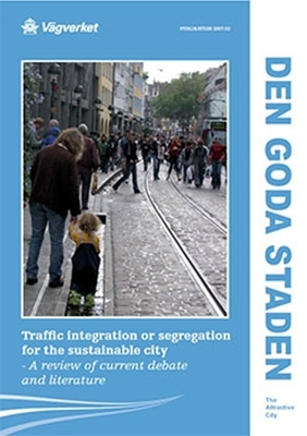 Bild på Traffic integration or segregation for the sustainable city - A review of current debate and literature