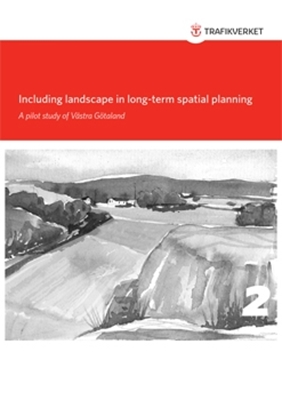 Bild på Including landscape in long-term spatial planning - A pilot study of Västra Götaland. Part 2