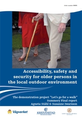 """Bild på Accessibility, safety and security for older persons in the local outdoor environment: The demonstration project """"Let's go for a walk"""". Summery Final report."""
